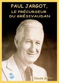couverture livre Paul Jargot, le précurseur du Grésivaudan